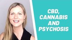 CBD, Cannabis And Psychosis