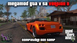 MEGAMOD GTA V SAN ANDREAS v3 2015 COMPATIBLE CON SAMP