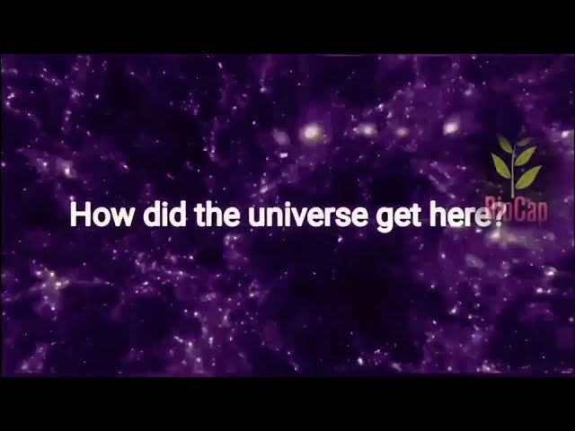 How did the Universe Come into Existence?