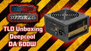 TLO Unboxing ( Deepcool DA 600W ) (rus)