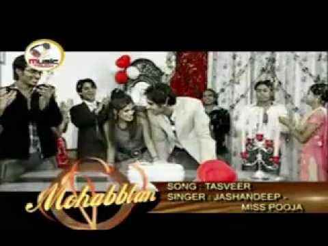 Tasveer   Jashandeep   Miss Pooja {Mohabbatan}