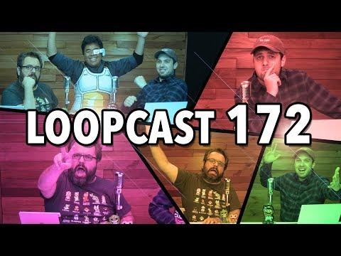 LOOPCAST 172!