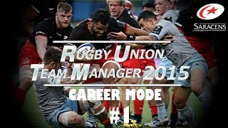Rugby Union Team Manager 2015 - Saracens Career Mode - Part 1 - Meet the Squad!!!