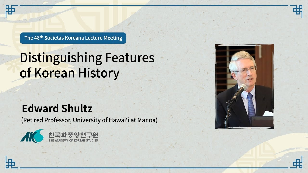 Download [48] Distinguishing Features of Korean History (Lecturer: Edward Shultz)