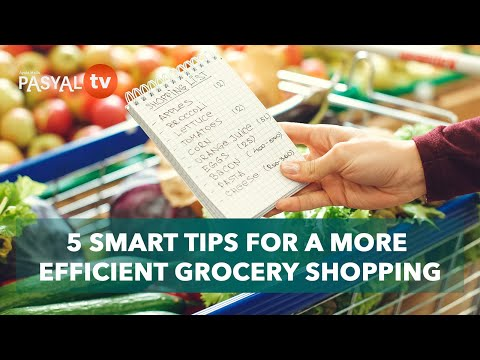 WHAT TO DO: 5 Smart Tips For a More Efficient Grocery Shopping
