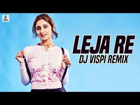 Leja Re (Remix) | Dhvani Bhanushali | DJ Vispi