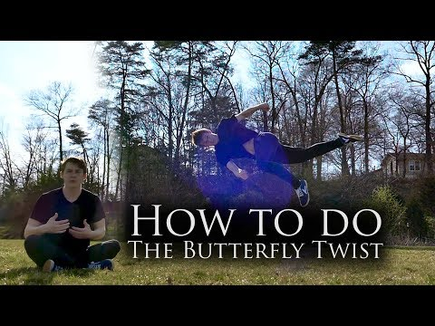 How To Butterfly Twist | Tricking Tutorial