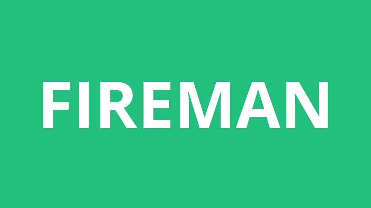 How To Pronounce Fireman - Pronunciation Academy