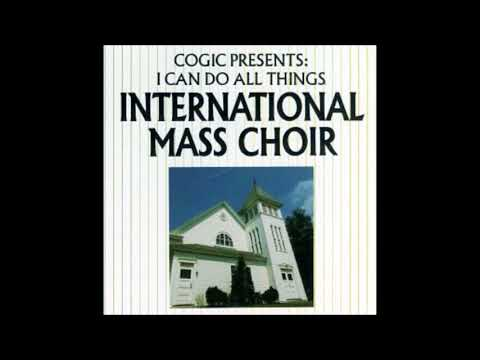 I Can Do All Things (1979) - COGIC International Mass Choir