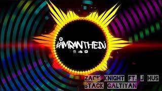#imranthedj Ft. Zack Knight & J Hus - Stack Galtiyan