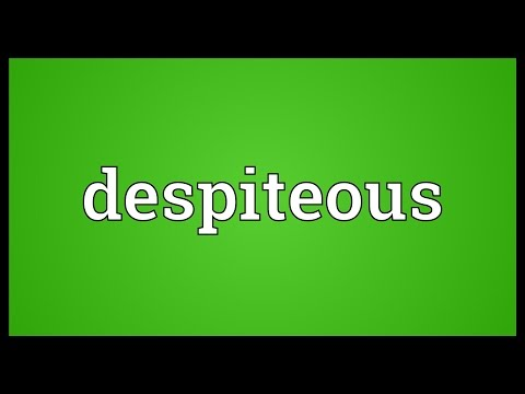 Despiteous Meaning