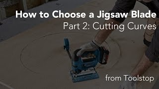 How to Choose a Jiġsaw Blade for Cutting Curves