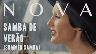 NOVA - Samba de Verão (Summer Samba) - (Bossa Nova Classics) Quarantine Series #15
