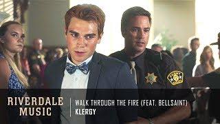 Klergy - Walk Through the Fire (feat. BELLSAINT) | Riverdale 3x01 Music [HD]