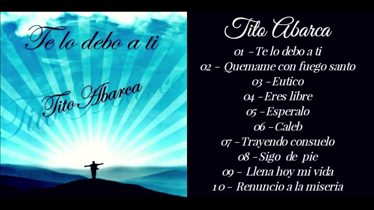 Te lo debo a Ti | Tito Abarca - 2015
