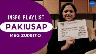 Songs That Inspired: Meg Zurbito - Pakiusap [#InspoPlaylist]