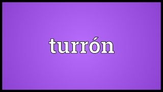 Turrón Meaning