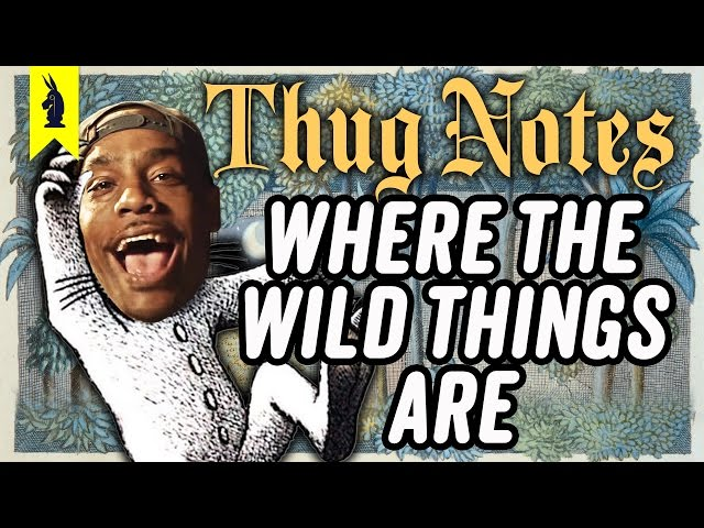 Where the Wild Things Are – Thug Notes Summary & Analysis