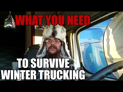 What you need for winter trucking.