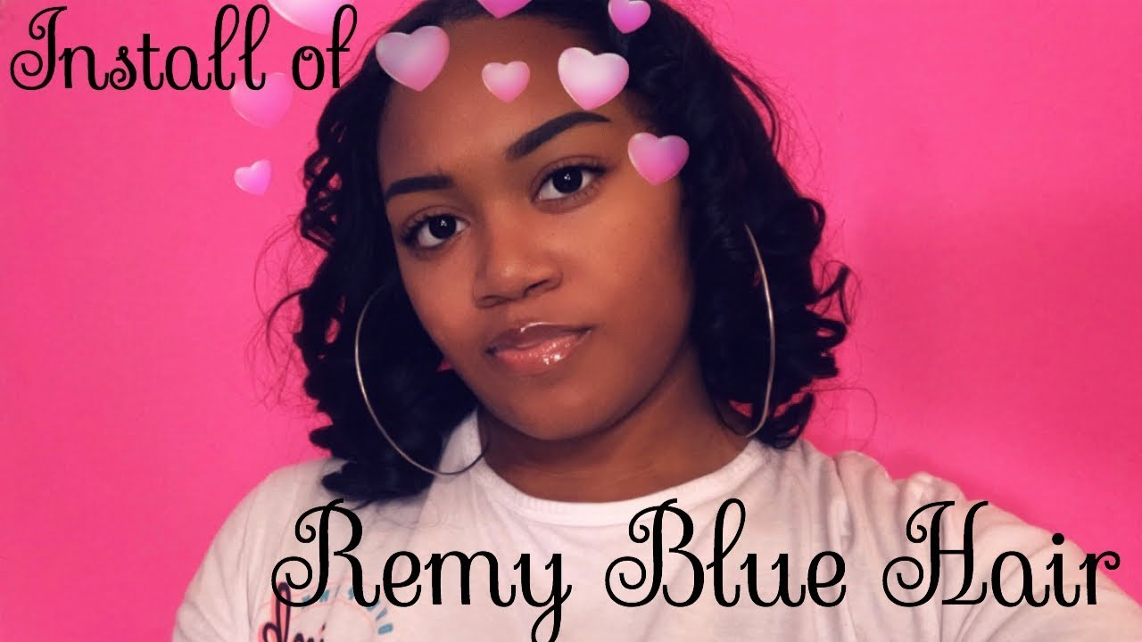 Install Of Remy Blue Virgin Human Hair Youtube