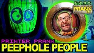 Printer Pranks : Peephole People - Pranx CRU