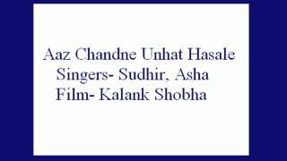 Aaz Chandane Unhat Hasale- Sudhir, Asha (Kalank Shobha).