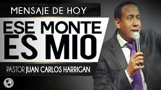 Ese Monte es mio- Pastor Juan Carlos Harrigan
