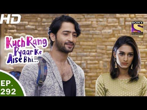 Kuch Rang Pyar Ke Aise Bhi - कुछ रंग प्यार के ऐसे भी - Ep 292 - 12th Apr, 2017