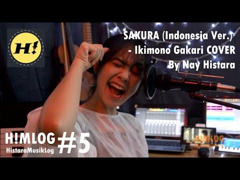 SAKURA [Indonesia Ver.] - ( いきものがかり ) Ikimono Gakari [COVER] By Nay Histara   H!MLOG #5