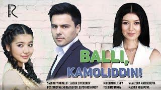 Balli, Kamoliddin (o'zbek film)   Балли, Камолиддин (узбекфильм) 2015