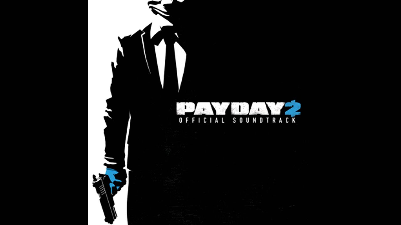 Download Payday 2 Official Soundtrack - #46 Drop Zone