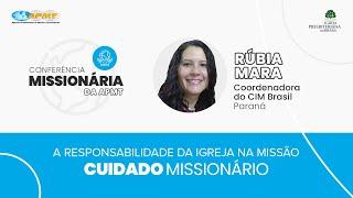 Cuidado Missionário com Rúbia Mara   Conferência Missionária da APMT
