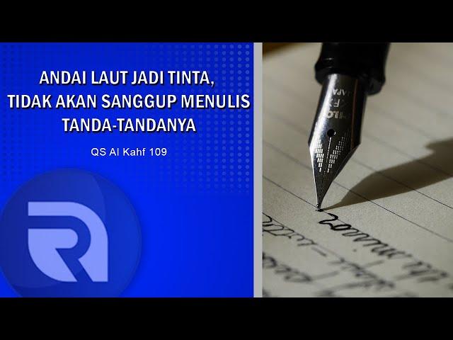 Andai Laut Jadi Tinta, Tidak Akan Sanggup Menulis Tanda-TandaNya - QS Al Kahf 109 - Ust Dikdik