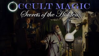 Occult Magic ~ Secrets of the Hidden 🔮 ~ (without music)