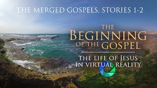 The Life of Jesus in Virtual Reality - Story 1-2, The Beginning of the Gospel (360° Version)