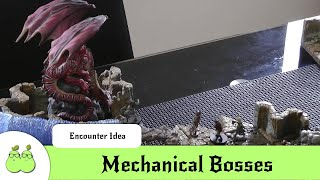 Encounter Ideas: Mechanical Bosses