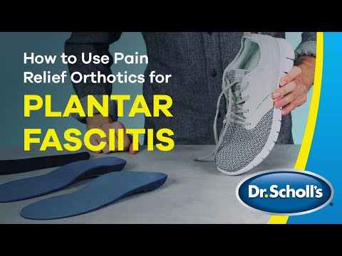 Dr. Scholl's | How To Use Pain Relief Orthotics for Plantar Fasciitis