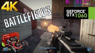 GTX 1060 | Battlefield 3 / ULTRA - 4K