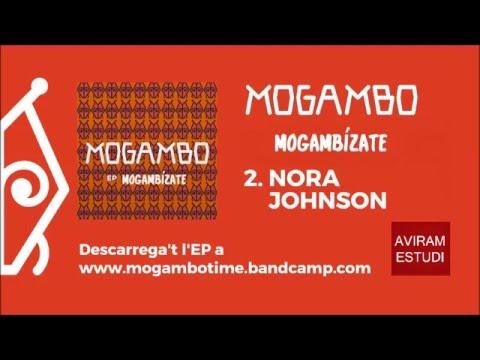 2. Nora Johnson - Mogambo [Mogambízate, 2016]