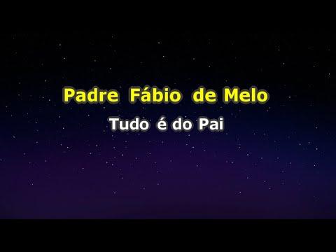 Padre Fábio de Melo - Tudo é do Pai (Karaokê)