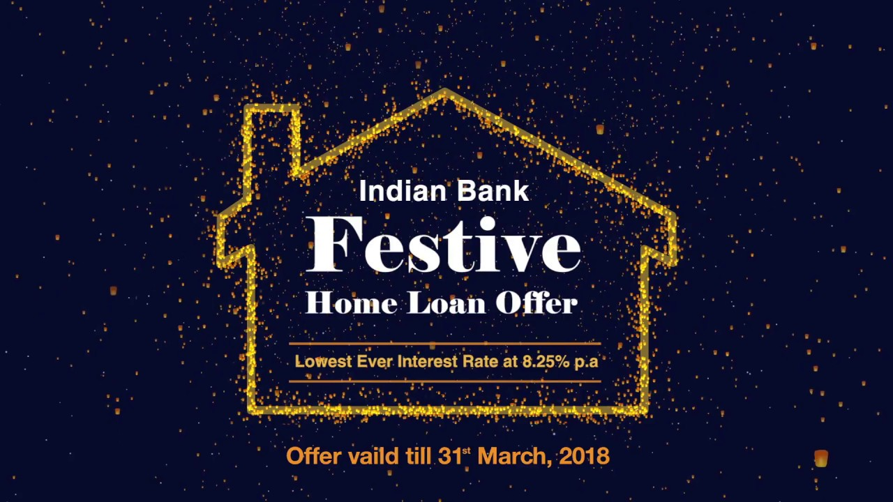 Bank For Home Loan In India Lowest Rate Of Interest On Home Loan In India By Indian Bank Just 8 25 P A