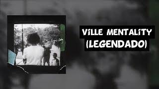 J. Cole - Ville Mentality [Legendado]