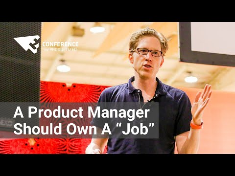 """Brian Donhue - A Product Manager Should Own A """"Job"""", Not Set Features"""