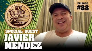 #88 Javier Mendez | Real Quick With Mike Swick Podcast