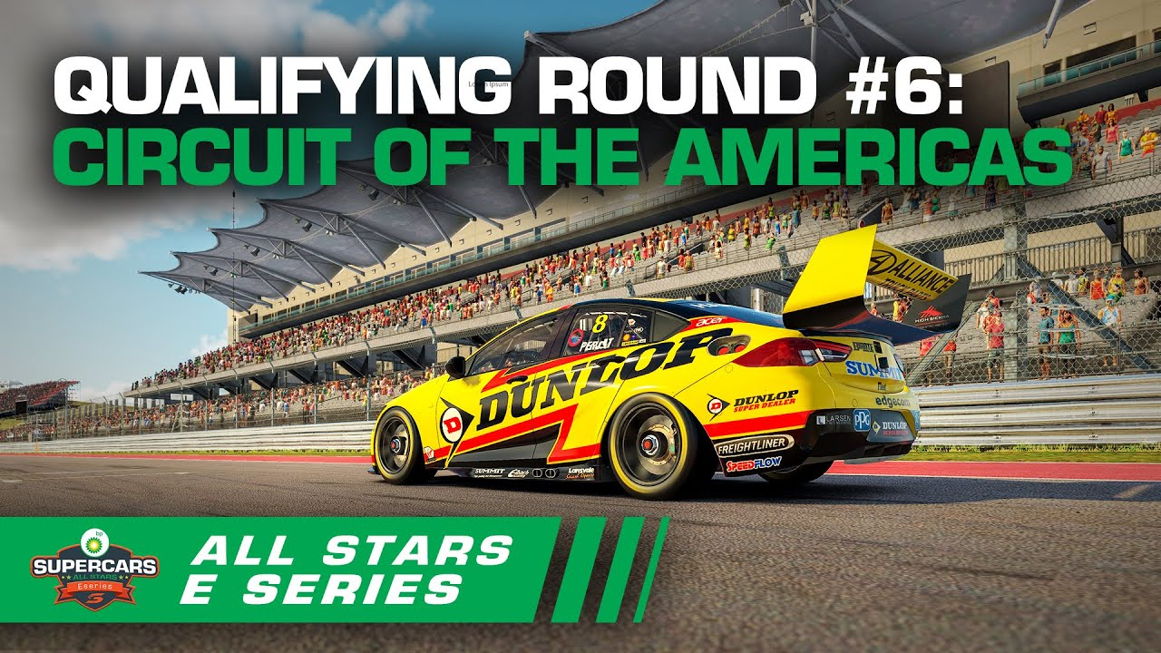 Qualifying Round #6: Circuit of the Americas - BP All Stars Eseries | Supercars 2020