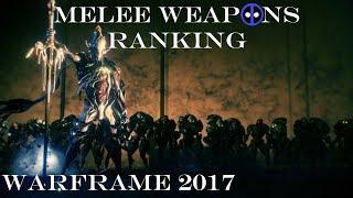 Warframe 2017 - Melee Weapons Ranking.