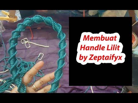 Membuat Handle Lilit by zeptaifyx
