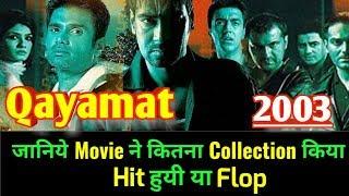 Ajay Devgan QAYAMAT 2003 Bollywood Movie LifeTime WorldWide Box Office Collection | Cast Rating