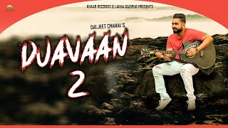 Duavaan 2 : Daljeet Chahal | Jodhbir Chahal | | New Romantic Song 2019 | Latest Punjabi Song 2019
