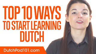 Top 10 Ways to Start Learning Dutch